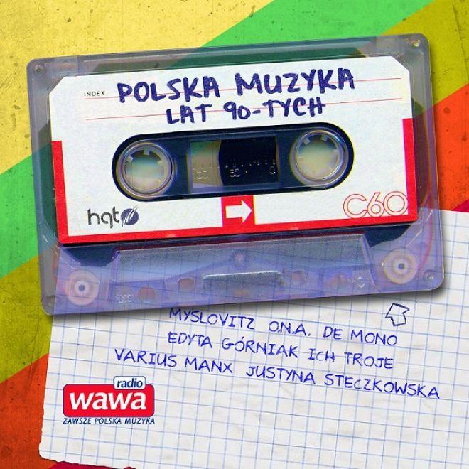 Radio WAWA prezentuje niezwykły album - Polska Muzyka Lat 90-tych