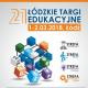 XXI Łódzkie Targi Edukacyjne, TARGI ŁODŹ, Nowa Hala EXPO , Łódź