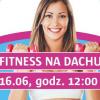 Fitness na Dachu 2018, AKCJA WROCŁAW, Arkady Wrocławskie, Wrocław