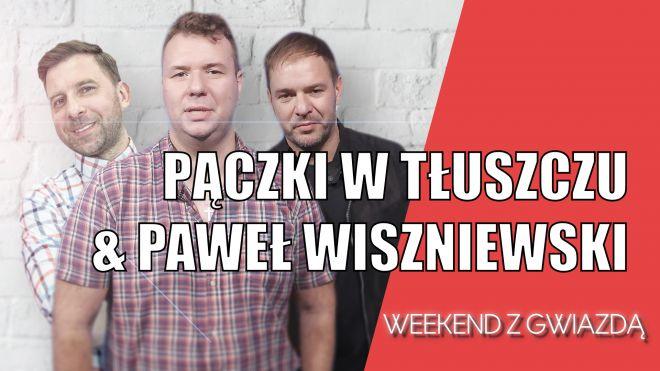 Pączki w Tłuszczu gośćmi Pawła Wiszniewskiego w Weekendzie z Gwiazdą
