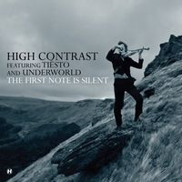 The First Note Is Silent - Tiesto, High Contrast, Underworld