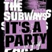 It's a Party - The Subways