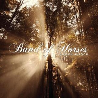 Knock Knock - Band Of Horses