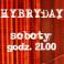Sobota w Hybrydach to Hybryday!, Hybrydy, Warszawa