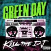 Kill The DJ - Green Day