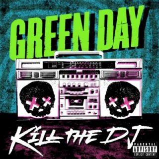 Kill The DJ - Green Day