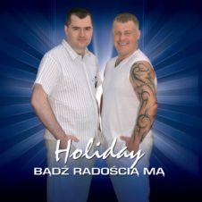 Bądź Radością Mą - Holiday