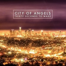 City Of Angels - Thirty Seconds To Mars