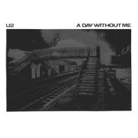 A Day Without Me - U2