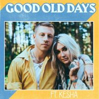 Good Old Days - Kesha, Macklemore