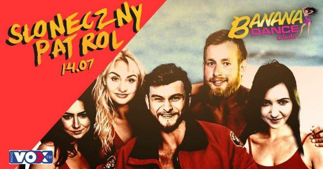 Słoneczny Patrol w Banana Dance Club Lublin | 14.07
