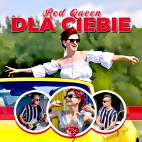 Dla Ciebie - Red Queen