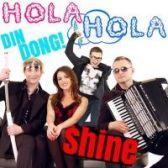 Hola Hola - Shine