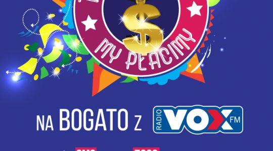 Ty Wydajesz My Płacimy - Na Bogato z VOX FM!