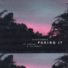 Faking It - Calvin Harris, Kehlani