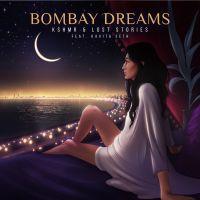Bombay Dreams - KSHMR, Lost Stories, Kavita Seth