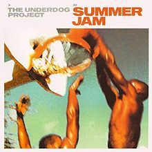 Summer Jam - The Underdog Project