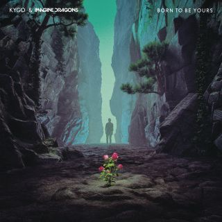 Born To Be Yours - Imagine Dragons, Kygo