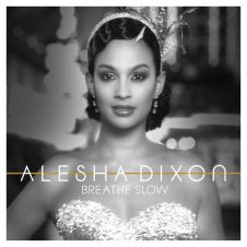 Breathe Slow - Alesha Dixon