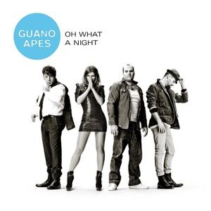 Oh What A Night - Guano Apes